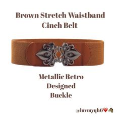 Brown Stretch💓Metallic Buckle Cinch Belt Brown Stretch Metallic Buckle Cinch Belt. Total Length-26 3/8 inches. One Size Stretches to fit. Made of- Faux Leather, Spandex, Metallic design on Buckle, Belt Width 2 3/8 inches. Color Light Chocolate brown. R$39 Accessories Belts