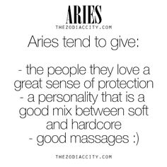 Each sign has special or unique things that they can offer. These are some of the things that an Aries tend to give.