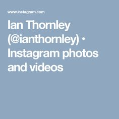 Ian Thornley (@ianthornley) • Instagram photos and videos