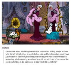 The lady from Aristocats is every single ladies role model