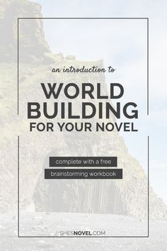 An Introduction to World-Building   She's Novel
