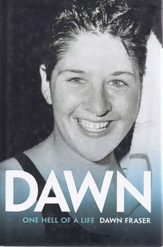 Dawn Fraser, Olympian, Australia, is regarded as the greatest female swimmer in the world, being the first woman who swam the 100-meter event in less than a minute