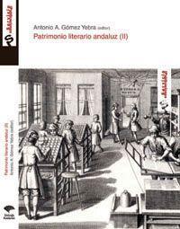 Patrimonio literario andaluz / Antonio A. Gómez Yebra (editor) - Málaga : Servicio de Publicaciones de la Fundación Unicaja, D.L. 2008 - Vol. II