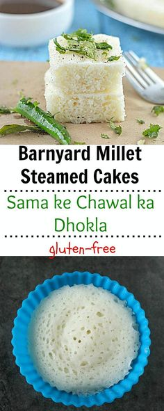 Healthy and delicious savory steamed cake made with barnyard millet and tapioca pearls. Vrat ka dhokla or Sama ke Chawal ka Dhokla is light, spongy and full of flavor! A gluten free delicacy!