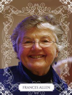 """Frances Elizabeth """"Fran"""" Allen é uma informática estadunidense e pioneira no campo de otimização de compiladores. Suas realizações incluem trabalho influente em compiladores, otimização de códigos e computação paralela."""