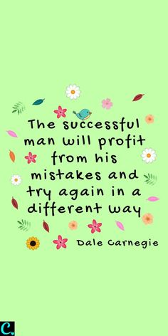 The successful man will profit from his mistakes and try again in a different way! Dale Carnegie quote about failure & success Wisdom Quotes, Quotes To Live By, Life Quotes, Qoutes, Failure Quotes, Success Quotes, Happy Quotes, Positive Quotes, Positive Thoughts