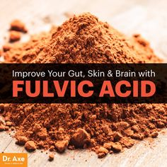 Improve your gut, skin and brain with Fulvic acid - Dr. Axe