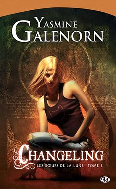 Buy Changeling: Les Soeurs de la lune, by Yasmine Galenorn and Read this Book on Kobo's Free Apps. Discover Kobo's Vast Collection of Ebooks and Audiobooks Today - Over 4 Million Titles! Danielle Steel, Henry David Thoreau, Yasmine Galenorn, Books To Read, My Books, Don Winslow, Christopher Paolini, Books A Million, Sylvia Day