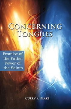 Concerning Tongues By Curry Blake (Book or PDF) – John G. Lake Ministries Online Store