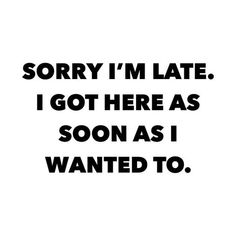 Funny Sorry Quotes The best way to outset your day is by reading funny good morning quotes. Here is our collection of cute, sweet, and romantic Funny Good Morning Quotes Funny Quotes For Teens, Sassy Quotes, Funny Quotes About Life, Smile Quotes, Sarcastic Quotes, Inspiring Quotes About Life, True Quotes, Funny Work Quotes, Life Sayings