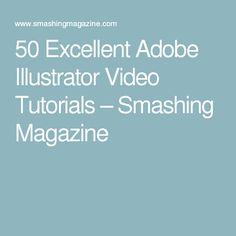 50 Excellent Adobe Illustrator Video Tutorials – Smashing Magazine