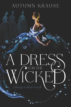 A Dress for the Wicked by Autumn Krause - Book Cover Art - Aesthetics - Book Cover Design Ya Books, Great Books, Books To Read, Fantasy Magic, Fantasy Books, Beautiful Book Covers, Best Book Covers, Lectures, Reading Material