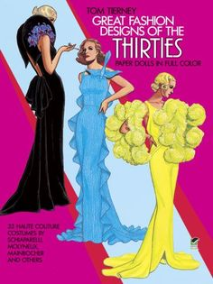 Great Fashion Designs of the Thirties Paper Dolls: 32 Haute Couture Costumes by Schiaparelli, Molyneux, Mainbocher, and Others (Dover Paper Dolls) by Tom Tierney http://smile.amazon.com/dp/0486247244/ref=cm_sw_r_pi_dp_gK3Aub0ANR272