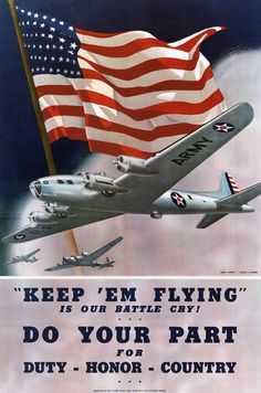 Keep 'em flying is our battle cry! Do your part for duty, honor, country. WWII recruiting and enlistment poster shows U.S. Army planes in flight beneath a United States flag. Circa 1942.
