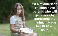 23% of American children have parents who will get a raise by increasing the minimum wage to $10.10 an hour.