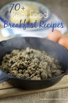 70+ Real Food Breakfast Recipes- www.nourishingsimplicity.org