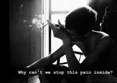 Why can't we stop this pain inside?