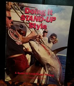 Doing it Stand-Up Style A Guide to Long Range Fishing by Nick Curcione.
