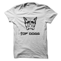 Top Dogg In Town White T-Shirts, Hoodies. GET IT ==► https://www.sunfrog.com/Funny/Top-Dogg-In-Town-White.html?41382