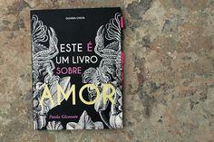 """""""Este é um livro sobre o AMOR"""" não fala apenas sobre o amor…"""