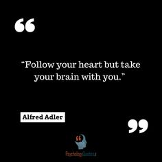 Alfred Adler psychology quotes life quotes follow your heart quotes