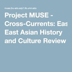 Project MUSE - Cross-Currents: East Asian History and Culture Review