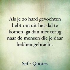 Strong Quotes, True Quotes, Words Quotes, Positive Quotes, Qoutes, Sayings, The Words, Sef Quotes, Dutch Quotes