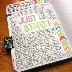 mellyannebell: I was in much need of a pep talk. :) #fauxhobonichi #fauxbonichi #hobonichi #artjournal #creativejournal #smashbook #journaling #journal #miquelrius #washitape #amytangerine #juststart