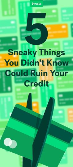 5 Sneaky Things You Didn't Know Could Ruin Your Credit
