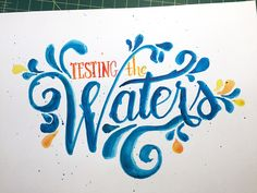 Testing the Waters Handwritten typography 10.1.15 #WhatWatercolors?Cray.