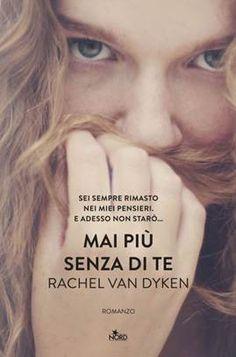Sogni  di Marzapane: Rachel Van Dyken MAI PIÙ SENZA DI TE