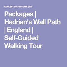 Packages | Hadrian's Wall Path | England | Self-Guided Walking Tour