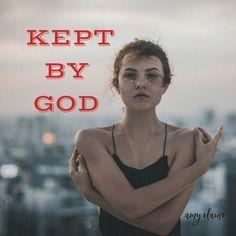 kept by God Valentin
