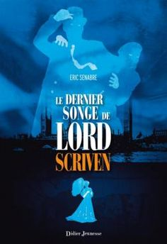 Buy Le dernier songe de Lord Scriven by Eric Senabre and Read this Book on Kobo's Free Apps. Discover Kobo's Vast Collection of Ebooks and Audiobooks Today - Over 4 Million Titles! Sherlock Holmes, Roman Jeunesse, Fiction, Romans 12, Lectures, Thriller, Audiobooks, Ebooks, Lord