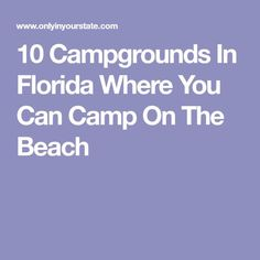 Are you interested in going on a camping adventure? If you are, have you already decide where you would like to go camping? Camping Info, Lake Camping, Florida Camping, Camping Places, Camping Spots, Camping Glamping, Camping And Hiking, Florida Travel, Camping Gear
