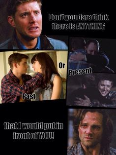 This breaks my heart. It seems to me Sam doesnt fully grasp how much Dean loves him.