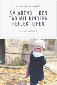 Am Abend - Den Tag mit Kindern reflektieren - Geborgen Wachsen
