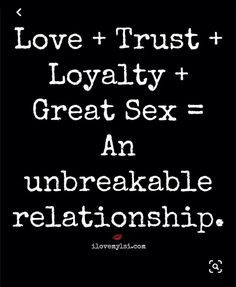 Trust and Loyalty. Great sex is the easy part. Great Quotes, Quotes To Live By, Love Quotes, The Words, Sex Quotes, Famous Quotes, Relationships Love, Relationship Quotes, Inspirational Quotes Relationships