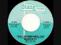 The Moments -  Girl I'm Gonna Miss You