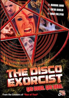 The Disco Exorcist.     Sometimes you just don't need much more than a poster and a title.