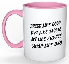 Dress Like Cocoa, Live Like Jackie, Act Like Audrie, Laugh Like Lucy coffee mug is the perfect way to inspire others and yourself in the morning or whenever you enjoy coffee or tea while being a fashionista! If you would like this mug in a different font, check out the other one in the shop! *11oz Ceramic White Mug *Dishwasher Safe & Microwave Safe  Positively Glamorous never intentionally misrepresents an item to make money. It's just positive or glamorous (obviously!) I do my best to descr...