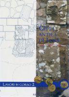 Città antica di Luna. Lavori in corso 2, a cura di A.M. Durante,Genova, F.lli Frilli, 2010. http://archeoliguria.beniculturali.it/index.php?it/131/pubblicazioni/5/citt-antica-di-luna-lavori-in-corso-2