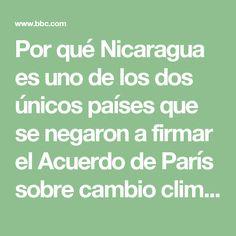 Por qué Nicaragua es uno de los dos únicos países que se negaron a firmar el Acuerdo de París sobre cambio climático - BBC Mundo