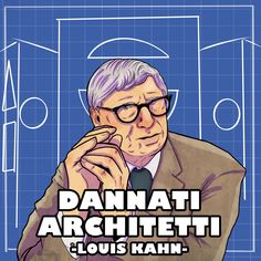 Ascolta la puntata di Dannati Architetti dedicata a Louis Kahn. Illustrazione di Giulia Renzi. #louiskahn #architetto #dannatiarchitetti #damnarchitects #opere #biografia #vita