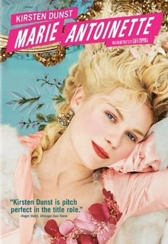 Marie Antoinette I think Sophia Coppola did a fantastic job with this movie. I am a huge fan of her work.