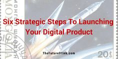 The 6 steps to focus on if you are launching your digital product, are outlined by Kathleen Gage.