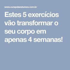 Estes 5 exercícios vão transformar o seu corpo em apenas 4 semanas!