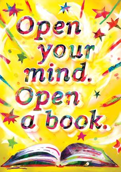 Open Your Mind. Open a Book. #poster #classroomdecor #reading #book #inspiration Reading Quotes Kids, Reading Posters, Kids Reading, Reading Books, Teaching Reading, Quotes For Students, Quotes For Kids, Kids Poems, New Quotes