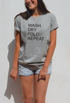 Wash dry fold repeat t shirt Funny shirt Quote Fresh by FavoriTee