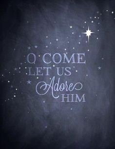 thepreppyyogini:  O Come let us adore Him.
